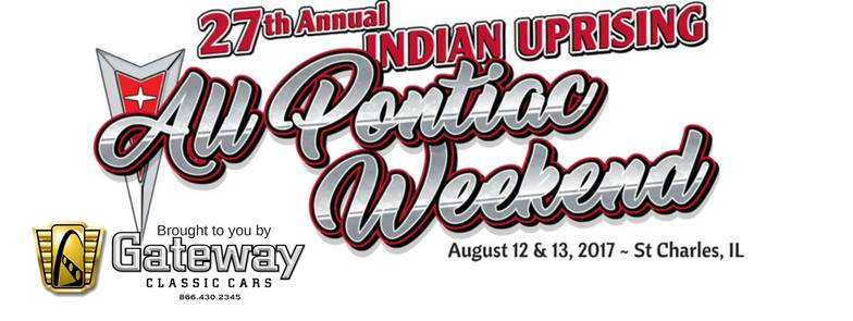 INDIAN UPRISING ALL PONTIAC WEEKEND! @ Gateway Classic Cars | St. Charles | Illinois | United States